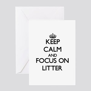 Keep Calm and focus on Litter Greeting Cards