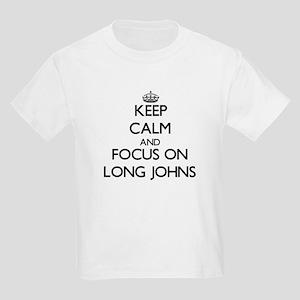 Keep Calm and focus on Long Johns T-Shirt