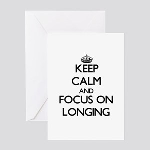 Keep Calm and focus on Longing Greeting Cards