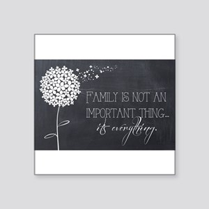 Family...It's Everything Sticker