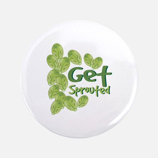"""Get Sprouted 3.5"""" Button"""