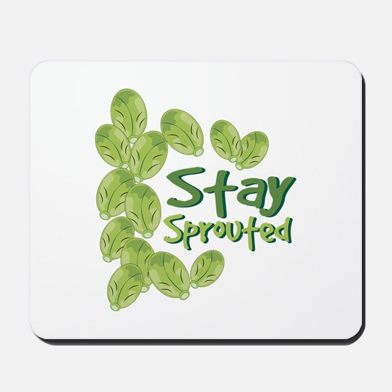 Stay Sprouted Mousepad