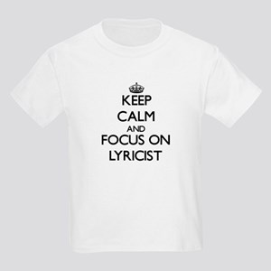 Keep Calm and focus on Lyricist T-Shirt
