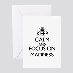 Keep Calm and focus on Madness Greeting Cards