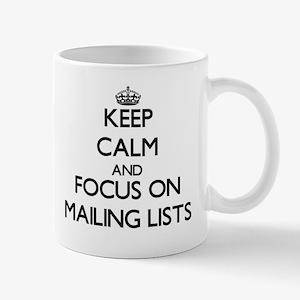 Keep Calm and focus on Mailing Lists Mugs