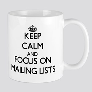 Keep Calm and focus on Mailing Lists Mugs