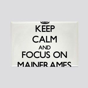 Keep Calm and focus on Mainframes Magnets