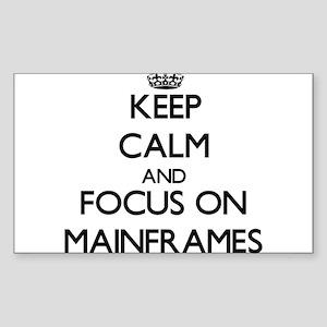 Keep Calm and focus on Mainframes Sticker