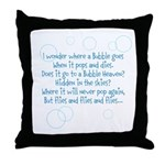 Where a Bubble Goes Throw Pillow