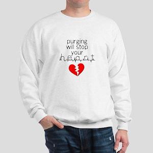 Purging Stops Your Heart Sweatshirt