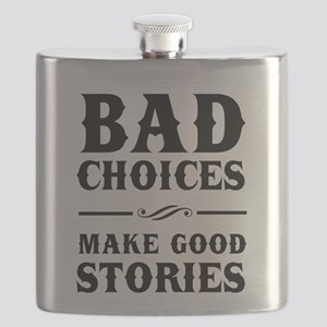 Bad Choices Make Good Stories Flask
