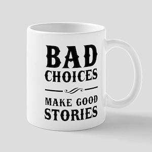 Bad Choices Make Good Stories Mugs