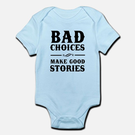 Bad Choices Make Good Stories Body Suit