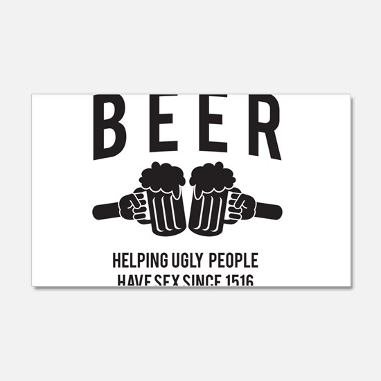 BEER helping ugly people have sex since 1516 Wall