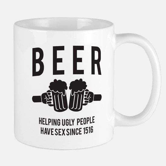 BEER helping ugly people have sex since 1516 Mugs