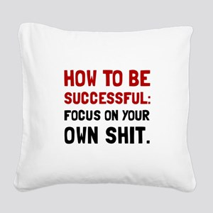 How To Be Successful Square Canvas Pillow