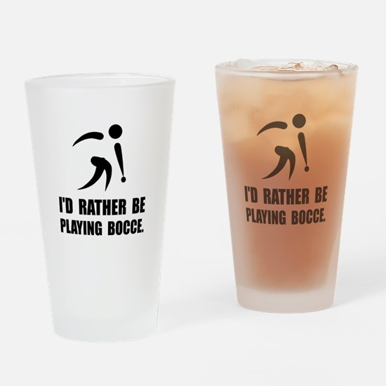 Rather Be Playing Bocce Drinking Glass