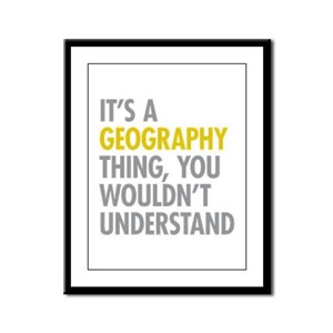 Its A Geography Thing Framed Panel Print
