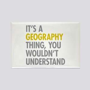 Its A Geography Thing Rectangle Magnet