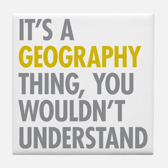 Its A Geography Thing Tile Coaster
