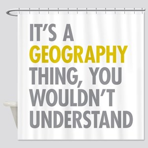 Its A Geography Thing Shower Curtain