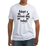 Adopt a Rescue Dog Today Fitted T-Shirt
