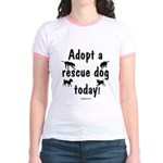 Adopt a Rescue Dog Today Jr. Ringer T-Shirt