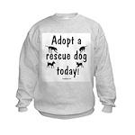 Adopt a Rescue Dog Today Kids Sweatshirt