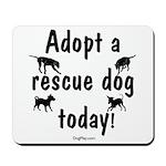 Adopt a Rescue Dog Today Mousepad