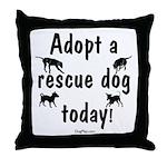 Adopt a Rescue Dog Today Throw Pillow