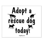 Adopt a Rescue Dog Today Small Poster