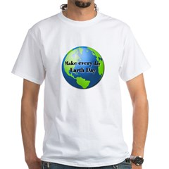 Make every day Earth Day White T-Shirt