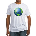 Make every day Earth Day Fitted T-Shirt