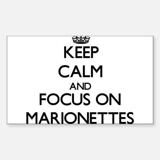 Keep Calm and focus on Marionettes Decal