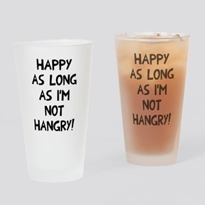 Happy as long as no hangry Drinking Glass
