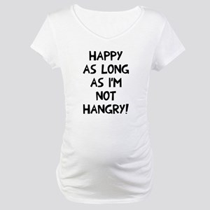Happy as long as no hangry Maternity T-Shirt