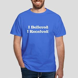 I Believed, I Received Men's T-Shirt