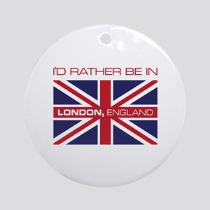 I'd Rather Be In London,England Ornament (Round)