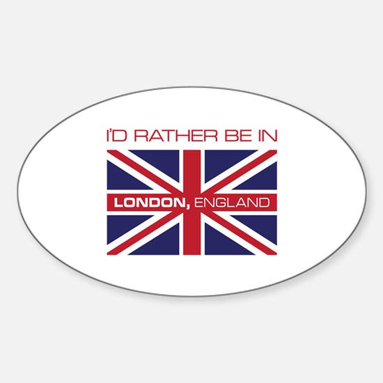 I'd Rather Be In London,England Decal