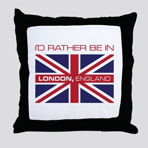 I'd Rather Be In London,England Throw Pillow