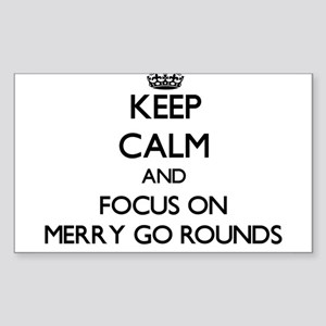 Keep Calm and focus on Merry Go Rounds Sticker