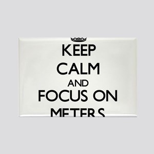 Keep Calm and focus on Meters Magnets