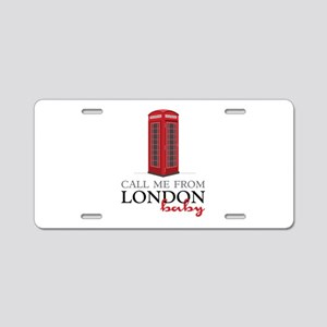 Call Me From London Aluminum License Plate