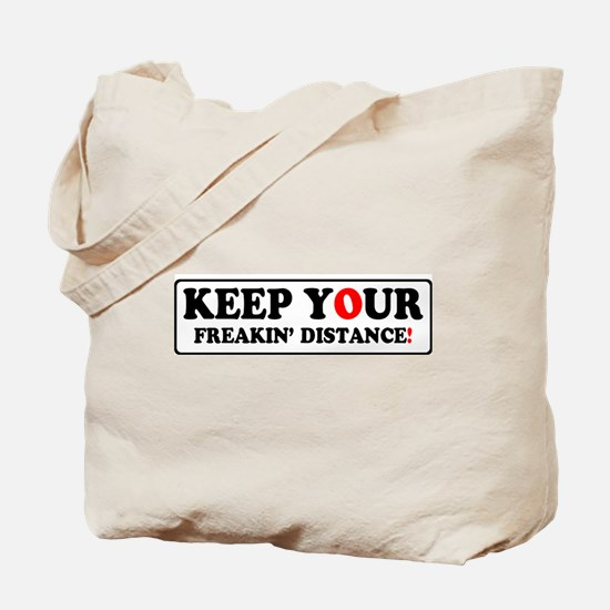 Keep Your Freakin' Distance! - Tote Bag
