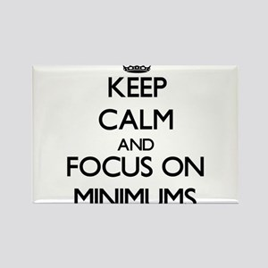 Keep Calm and focus on Minimums Magnets