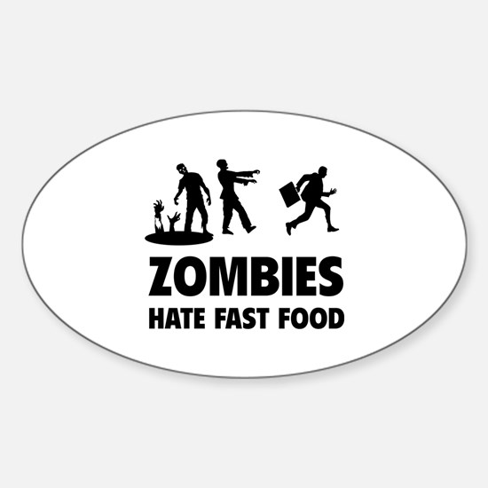 Zombies hate fast food Sticker (Oval)