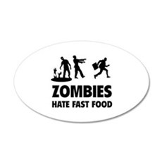 Zombies hate fast food 22x14 Oval Wall Peel