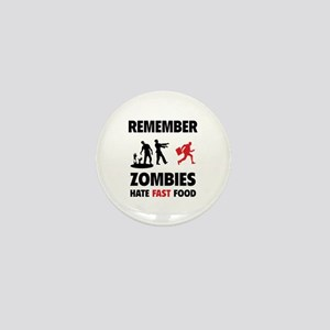 Remember zombies hate fast food Mini Button