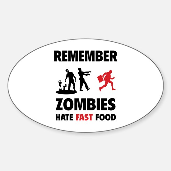 Remember zombies hate fast food Sticker (Oval)