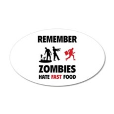 Remember zombies hate fast food 22x14 Oval Wall Pe